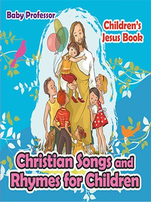 cover image of Christian Songs and Rhymes for Children--Children's Jesus Book