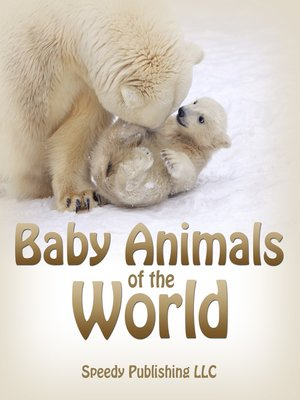 cover image of Baby Animals of the World