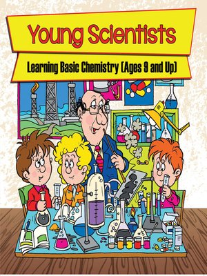 cover image of Young Scientists - Learning Basic Chemistry, Ages 9 and Up