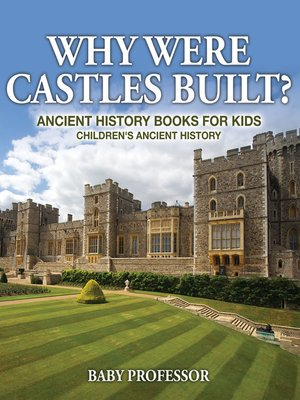cover image of Why Were Castles Built? Ancient History Books for Kids--Children's Ancient History