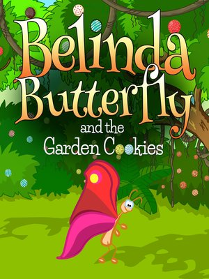cover image of Belinda Butterfly and the Garden Cookies
