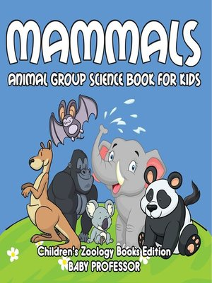 cover image of Mammals--Animal Group Science Book For Kids--Children's Zoology Books Edition