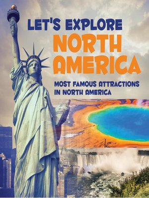cover image of Let's Explore North America (Most Famous Attractions in North America)