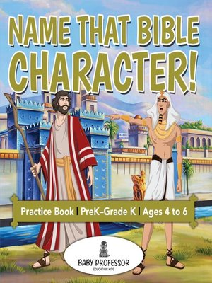cover image of Name That Bible Character! Practice Book--PreK–Grade K--Ages 4 to 6