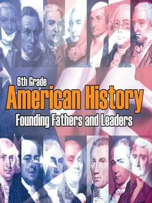 cover image of 6th Grade American History - Founding Fathers and Leaders