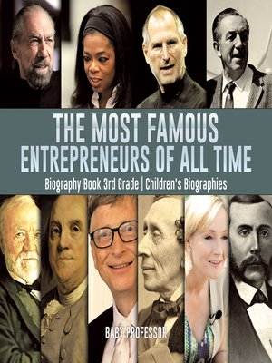 cover image of The Most Famous Entrepreneurs of All Time--Biography Book 3rd Grade--Children's Biographies