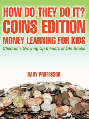 cover image of How Do They Do It? Coins Edition--Money Learning for Kids--Children's Growing Up & Facts of Life Books
