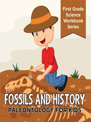 cover image of Fossils and History --Paleontology for Kids (First Grade Science Workbook Series)