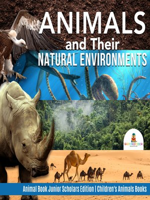 cover image of Animals and Their Natural Environments--Animal Book Junior Scholars Edition--Children's Animals Books