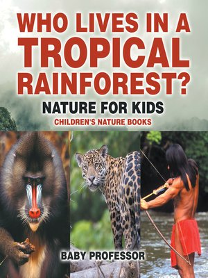 cover image of Who Lives in a Tropical Rainforest? Nature for Kids--Children's Nature Books