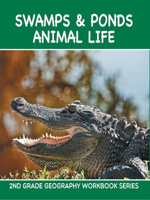 cover image of Swamps & Ponds Animal Life --2nd Grade Geography Workbook Series