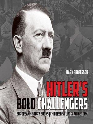 cover image of Hitler's Bold Challengers--European History Books--Children's European History
