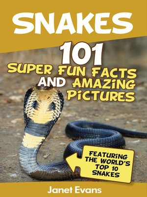 cover image of Snakes: 101 Super Fun Facts and Amazing Pictures