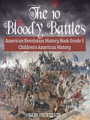 cover image of The 10 Bloody Battles: American Revolution History, Grade 5