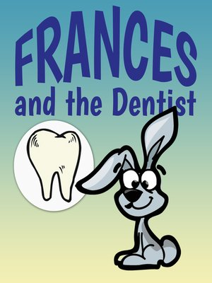 cover image of Frances and the Dentist