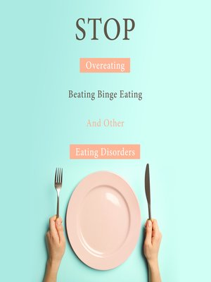 cover image of Stop Overeating, Beating Binge Eating and Other Eating Disorders