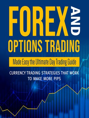 cover image of Ultimate Traders Guides, Options Trading, Forex Trading and Day Trading Made Easy