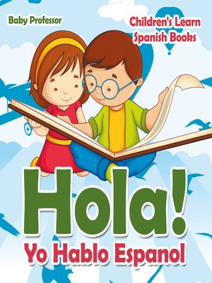 cover image of Hola! Yo Hablo Espanol--Children's Learn Spanish Books