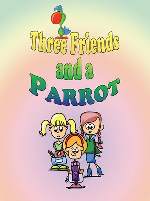 cover image of Three Friends and a Parrot
