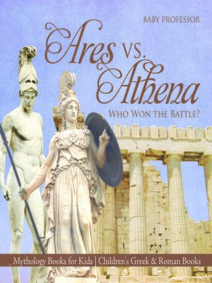 cover image of Ares vs. Athena--Who Won the Battle? Mythology Books for Kids--Children's Greek & Roman Books