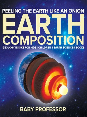 cover image of Peeling the Earth Like an Onion --Earth Composition--Geology Books for Kids--Children's Earth Sciences Books