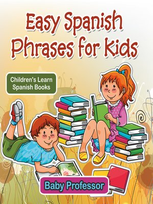 cover image of Easy Spanish Phrases for Kids--Children's Learn Spanish Books
