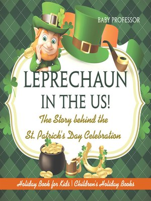 cover image of Leprechaun In the US! the Story behind the St. Patrick's Day Celebration--Holiday Book for Kids--Children's Holiday Books
