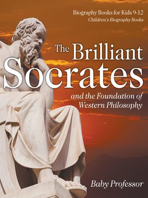 cover image of The Brilliant Socrates and the Foundation of Western Philosophy--Biography Books for Kids 9-12--Children's Biography Books