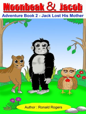 cover image of Moonbeak and Jacob Adventure Book 2-Jack Lost His Mother (Children Book Age 3 to 5)