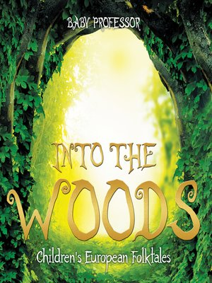 cover image of Into the Woods--Children's European Folktales