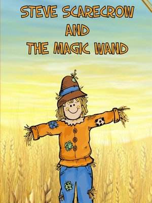 cover image of Steve Scarecrow and the Magic Wand