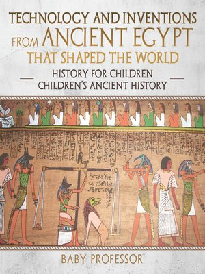 cover image of Technology and Inventions from Ancient Egypt That Shaped the World
