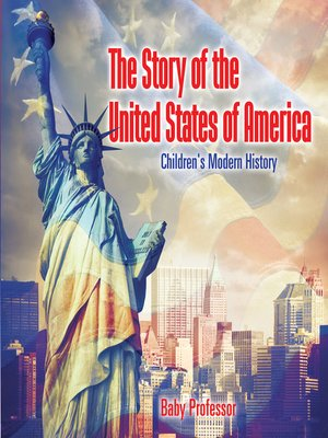 cover image of The Story of the United States of America--Children's Modern History