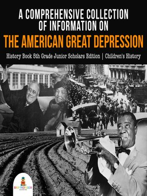 cover image of A Comprehensive Collection of Information on the American Great Depression--History Book 5th Grade Junior Scholars Edition--Children's History