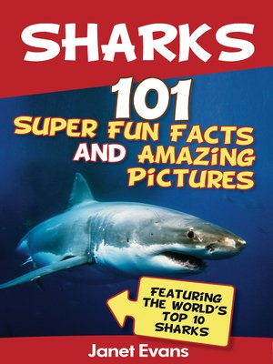 cover image of Sharks: 101 Super Fun Facts and Amazing Pictures