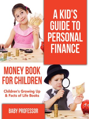 cover image of A Kid's Guide to Personal Finance--Money Book for Children--Children's Growing Up & Facts of Life Books