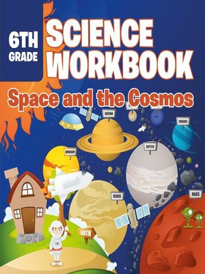 cover image of 6th Grade Science Workbook--Space and the Cosmos