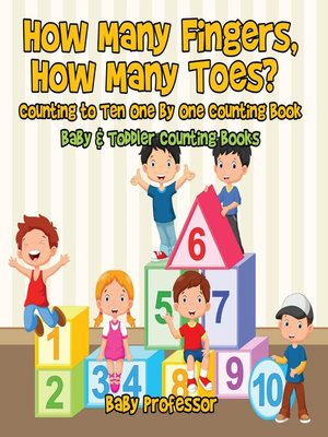 cover image of How Many Fingers, How Many Toes? Counting to Ten One by One Counting Book--Baby & Toddler Counting Books