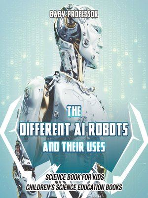 cover image of The Different AI Robots and Their Uses