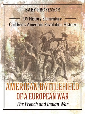 cover image of American Battlefield of a European War: The French and Indian War