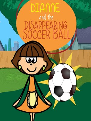 cover image of Dianne and the Disappearing Soccer Ball