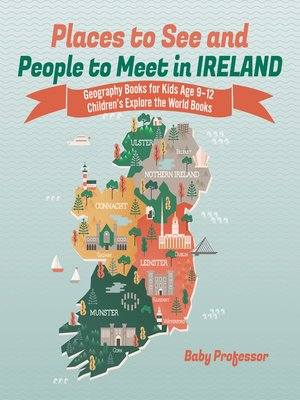 cover image of Places to See and People to Meet in Ireland--Geography Books for Kids Age 9-12--Children's Explore the World Books