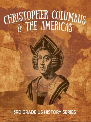 cover image of Christopher Columbus & the Americas --3rd Grade US History Series