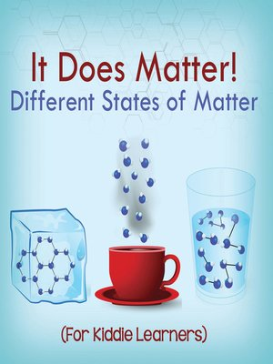 cover image of It Does Matter!-- Different States of Matter (For Kiddie Learners)