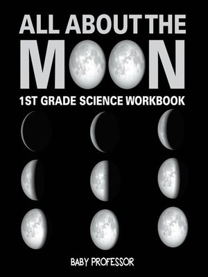 cover image of All About the Moon (Phases of the Moon)--1st Grade Science Workbook