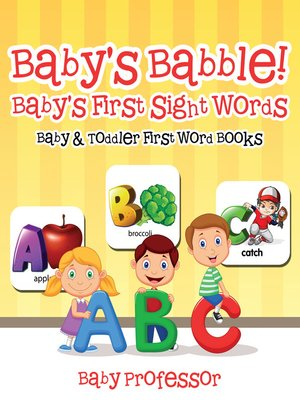 cover image of Baby's Babble! Baby's First Sight Words.--Baby & Toddler First Word Books