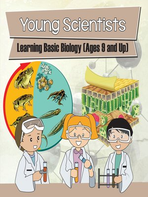 cover image of Young Scientists - Learning Basic Biology, Ages 9 and Up