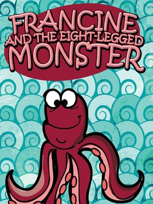 cover image of Francine and the Eight-Legged Monster