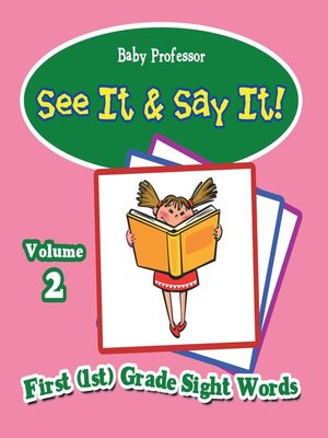 cover image of See It & Say It! --Volume 2--First (1st) Grade Sight Words