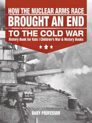 cover image of How the Nuclear Arms Race Brought an End to the Cold War